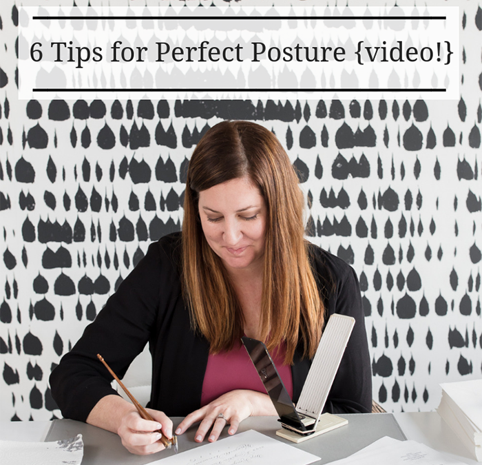 6 Tips for Perfect Posture {video!}